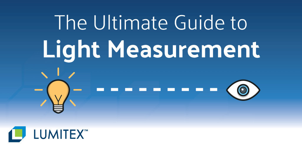 ultimate-guide-to-light-measurement