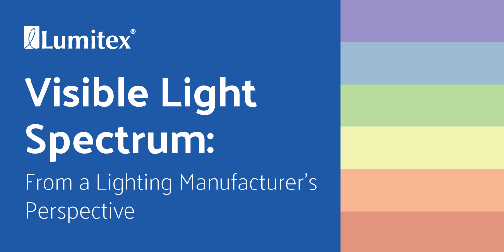 visible light spectrum from a lighting manufacturer s perspective